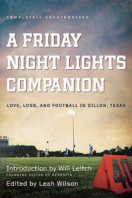 Friday Night Lights Companion By Wilson, Leah (EDT)